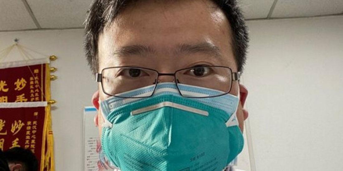 Απεβίωσε ο οφθαλμίατρος που κατηγορήθηκε για «διασπορά φημών» όταν προσπάθησε να προειδοποιήσει για τον νέο κοροναϊό