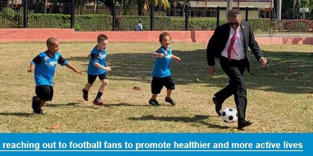 ΠΟΥ: Με αφορμή το Μουντιάλ 2018, στέλνει το μήνυμα για πιο υγιεινό και δραστήριο τρόπο ζωής